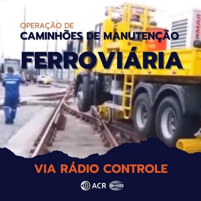 Operação de Caminhão de Manutenção Ferroviária Via Rádio Controle
