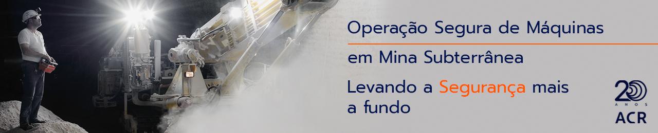 Operação segura de máquinas em mina subterrânea
